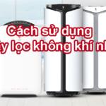 cach-su-dung-may-loc-khong-khi-nhat